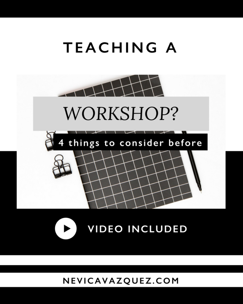 4 Things To Consider Before Teaching a Workshop