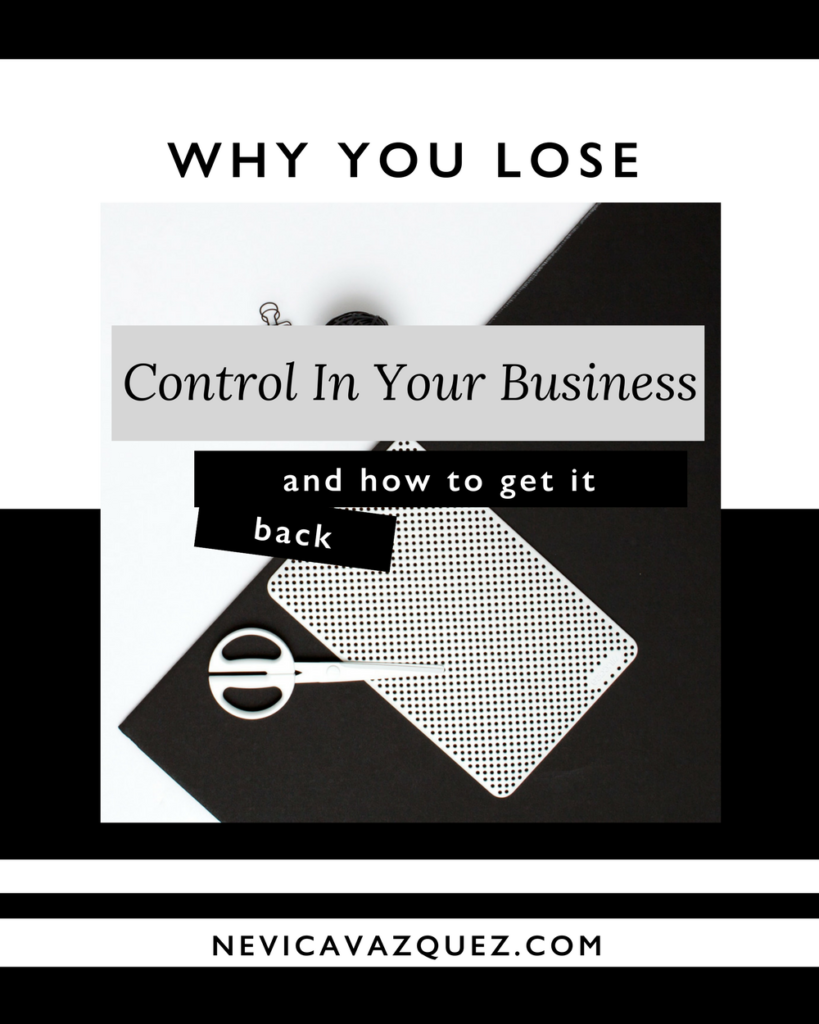 Why You Lose Control In Your Business